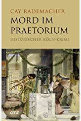 Mord im Praetorium: Historischer Köln-Krimi (German Edition) Kindle Edition