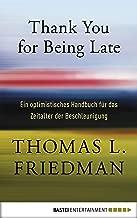 Thank You for Being Late: Ein optimistisches Handbuch für das Zeitalter der Beschleunigung (German Edition)