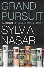 Grand Pursuit: A Story of Economic Genius: Great 20th Century Economic Thinkers and What They Discovered About the Way the World Works (English Edition)