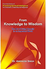 From Knowledge to Wisdom Kindle Edition