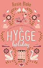 The Hygge Holiday: The warmest, funniest, cosiest romantic comedy of the year (English Edition)