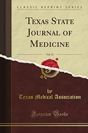 Texas State Journal of Medicine, Vol. 13 (Classic Reprint)