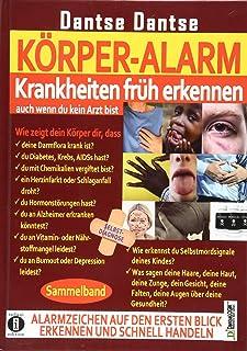 KOeRPER-ALARM - Krankheiten frueh erkennen, auch wenn du kein Arzt bist! Sammelband:: Wie zeigen deine Haare, deine Haut, ...