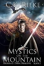 Mystics on the Mountain: An Epic Fantasy Adventure (Riders of Dark Dragons Book 1)