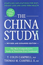 The China Study: Revised and Expanded Edition: The Most Comprehensive Study of Nutrition Ever Conducted and the Startling ...
