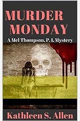 MURDER MONDAY: A Mel Thompson, P.I. Mystery Kindle Edition