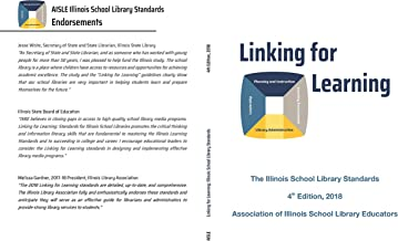 Linking for Learning, 4th Edition, 2018: The Illinois School Library Standards