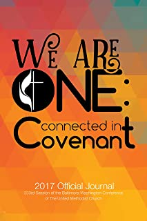 We are One: Connected in Convenant: 2017 Official Journal of the Baltimore-Washington Conference of The United Methodist Church