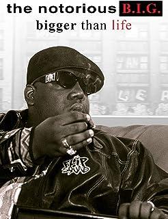 Notorious BIG Bigger Than Life