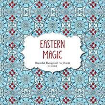 Eastern Magic: Beautiful Designs of the Orient to Color (Color Magic)