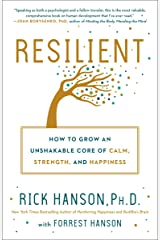 Resilient: How to Grow an Unshakable Core of Calm, Strength, and Happiness Kindle Edition