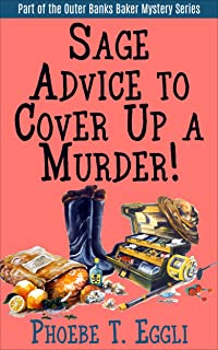 Sage Advice to Cover Up a Murder! (Outer Banks Baker Mystery Series Book 2)