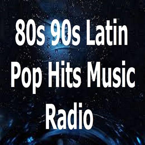 80s 90s Latin Pop Hits Music Radio