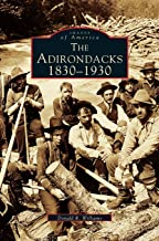 Adirondacks: 1830-1930