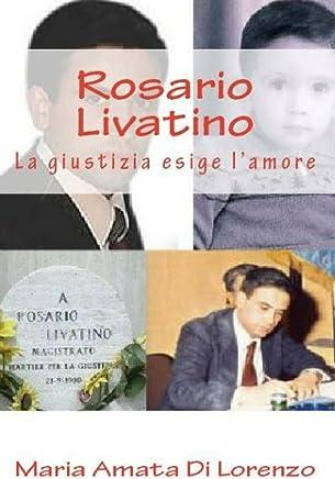 Rosario Livatino: La giustizia esige lamore (Amici dello Spirito Vol. 8)