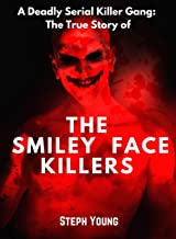 'Smiley Face Killers.' The True Story of the 'Smiley Face Killers.' : Who are The 'Smiley Face Killers'? An investigation