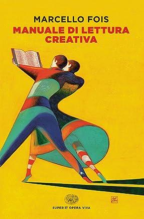 Manuale di lettura creativa (Super ET. Opera viva)