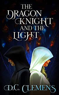 The Dragon Knight and the Light (The Dragon Knight Series Book 5)