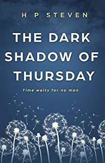 The Dark Shadow of Thursday: Time waits for no man