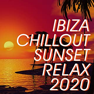 Ibiza Chillout Sunset Relax 2020