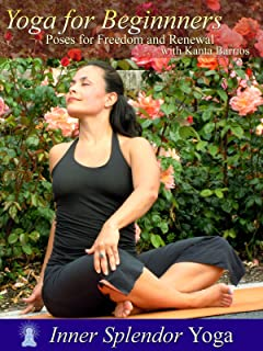 Yoga for Beginners: Poses for Freedom and Renewal with Kanta Barrios