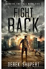 Fight Back: A Post-Apocalyptic Survival Thriller (Survive the Fall Book 5) Kindle Edition