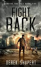 Fight Back: A Post-Apocalyptic Survival Thriller (Survive the Fall Book 5)