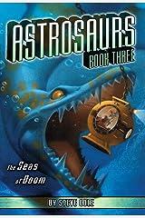 The Seas of Doom (Astrosaurs Book 3) Kindle Edition