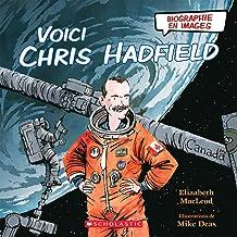 Biographie En Images: Voici Chris Hadfield (Biographies En Images) (French Edition)