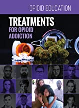 Treatments for Opioid Addiction (Opioid Education)