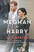 Meghan & Harry. En libertad (Biografías y memorias) (Spanish Edition)