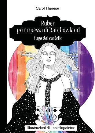 Ruben principessa di Rainbowland - Fuga dal castello