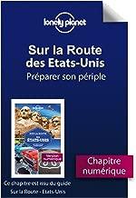 Sur la route - Etats-Unis - Préparer son périple (French Edition)