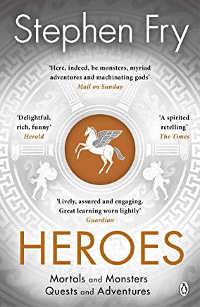 Heroes: The myths of the Ancient Greek heroes retold (Stephen Fry's Greek Myths) (English Edition)
