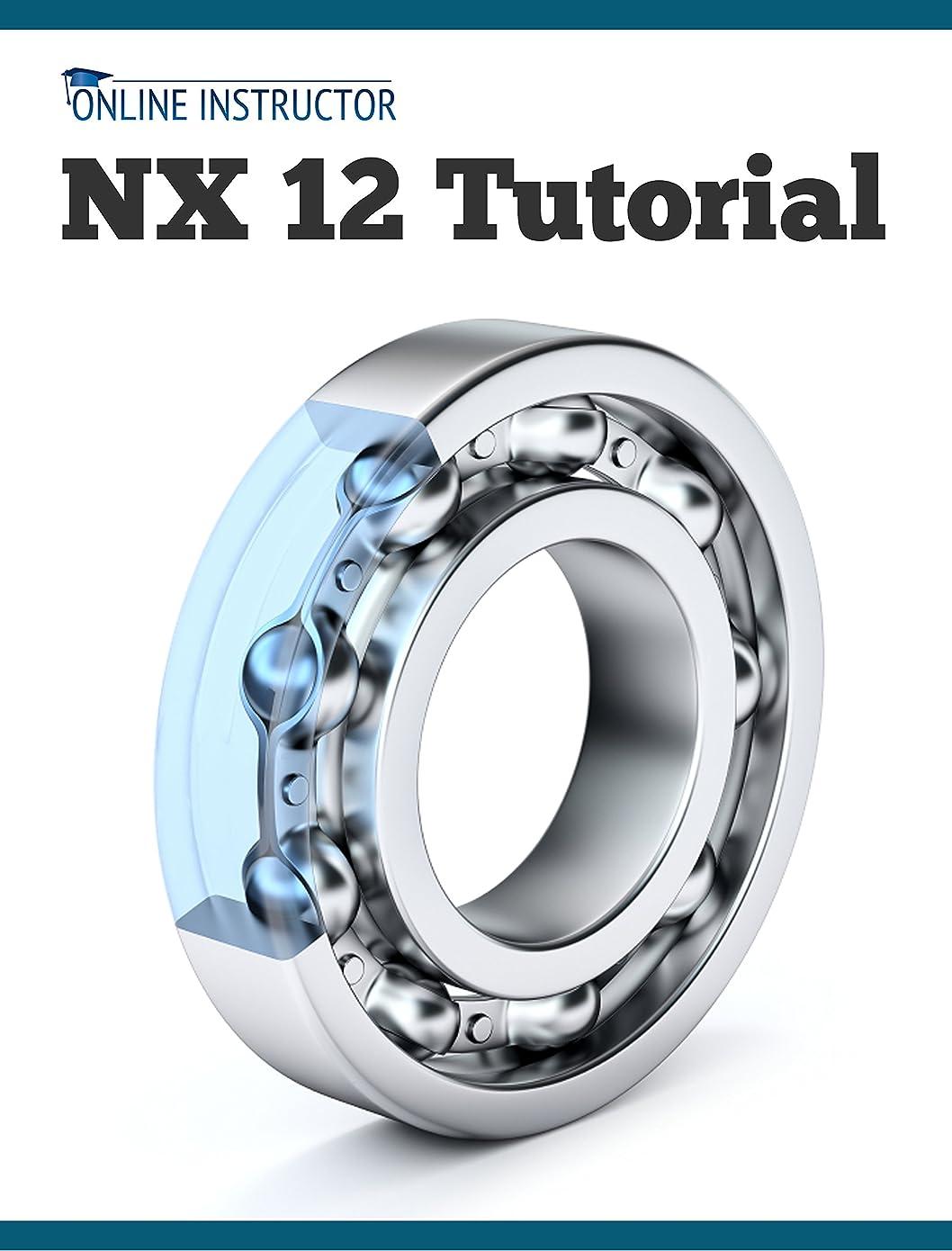 かる静けさ噛むNX 12 Tutorial: Sketching, Feature Modeling, Assemblies, Drawings, Sheet Metal, Simulation basics, PMI, and Rendering (English Edition)