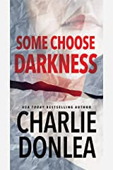 Some Choose Darkness (A Rory Moore/Lane Phillips Novel Book 1) Kindle Edition