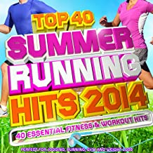 Top 40 Summer Running Hits Playlist 2014 - 40 Essential Fitness & Workout Hits - Perfect for Jogging, Running, Gym and Weight Loss