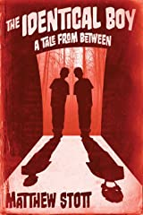 The Identical Boy (A Tale From Between Book 2) Kindle Edition