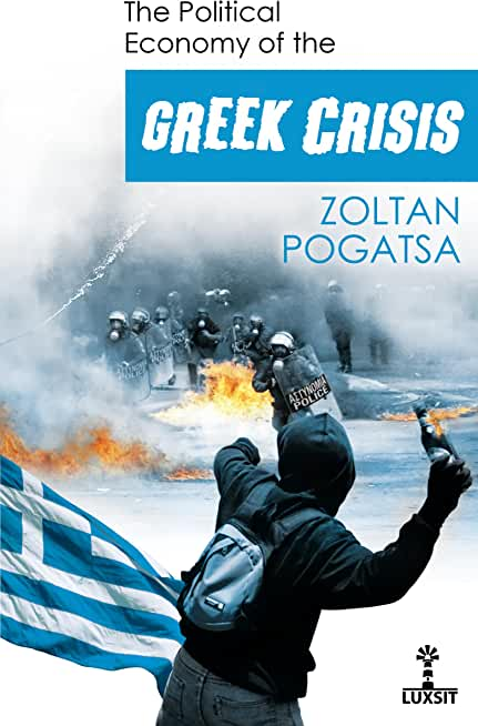 The Political Economy of the Greek Crisis (English Edition)