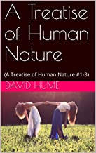A Treatise of Human Nature : (A Treatise of Human Nature #1-3)