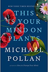 This Is Your Mind on Plants Kindle Edition