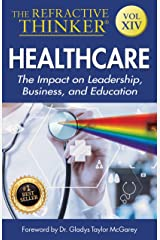 The Refractive Thinker®: Vol XIV: Health Care: The Impact on Leadership, Business, and Education: Ch 5 Private Duty Nonmedical Senior Care in the Age of the Affordable Care Act Kindle Edition