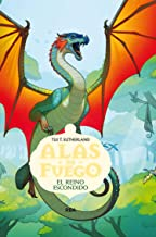 Alas de Fuego # 3 El reino escondido (Spanish Edition) (Alas De Fuego / Wings of Fire)