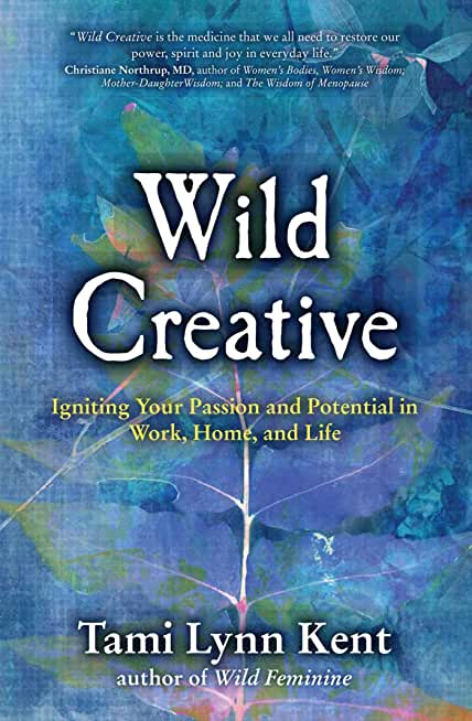 Wild Creative: Igniting Your Passion and Potential in Work, Home, and Life (English Edition)