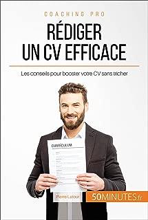 Rédiger un CV efficace: Les conseils pour booster votre CV sans tricher (Coaching pro t. 12) (French Edition)