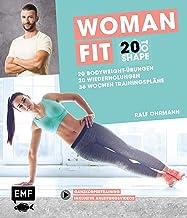 20 to Shape – Woman Fit ohne Geräte: 20 Bodyweight-Übungen, 20 Wiederholungen, 36 Wochen Trainingspläne: Ganzkörpertraining inklusive Anleitungsvideos (German Edition)
