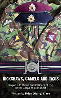 Rickshaws, Camels and Taxis (Rogues, Ruffians and Officers of the Royal Corps of Transport)