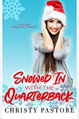 Snowed In with the Quarterback Kindle Edition