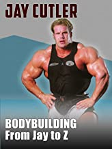 Jay Cutler: Bodybuilding from Jay to Z