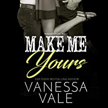 Make Me Yours: The Bridgewater County Series, Book 5